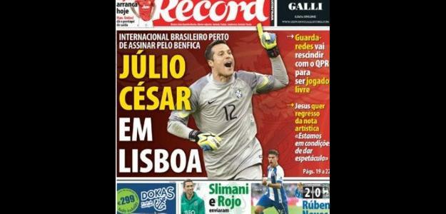 """Capa do jornal """"Record"""" estampa interesse do Benfica em Julio César"""